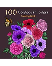 """100 Gorgeous Flowers Adult Coloring Book: A Relaxing Walk in The Botanical Garden - Garden Me #1 For Flowers & Plants Enthusiasts - Size 8.5"""" x 8.5"""""""
