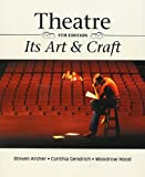 img - for Theatre: Its Art and Craft by Cynthia Gendrich, Woodrow Hood Stephen Archer (2003-04-01) book / textbook / text book