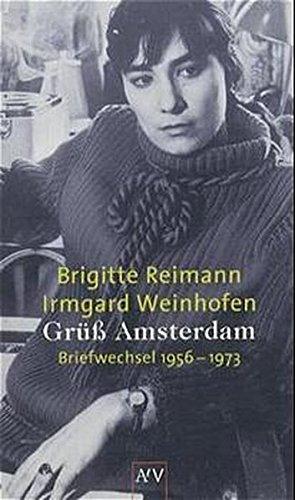 Grüß Amsterdam: Briefwechsel 1956-1973