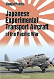 Japanese Experimental Transport Aircraft of the Pacific War, Giuseppe Picarella, 8361421416