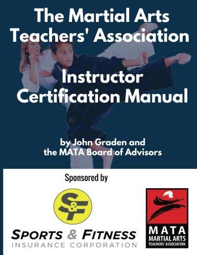 Download The Martial Arts Teachers' Association Certification Manual: The Official Martial Arts Instructor Certification Program ebook