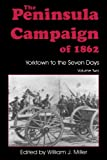 The Peninsula Campaign Of 1862: Yorktown To The Seven Days, Vol. 2 (Essays on the American Civil War)