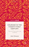 Courage in the Twenty-First Century, Joan Marques, 1137383127