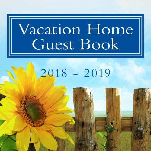 Download 2018 - 2019 Vacation Home Guest Book: 110 Pages, Large Print Guest Book for Vacation Homes, Rentals and Cabins (Volume 5) ebook