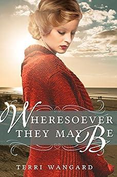 Wheresoever They May Be by [Wangard, Terri]