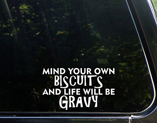(Mind Your Own Biscuits And Life Will Be Gravy - 6 1/2