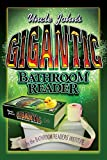 Uncle John's Gigantic Bathroom Reader (Uncle John's Bathroom Readers)