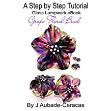 A Step by Step Tutorial Glass Lampwork eBook: Grape Floral Bead