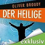 Der Heilige: Eine wahre Kurzgeschichte | Oliver Broudy