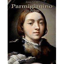 Parmigianino: His Palette
