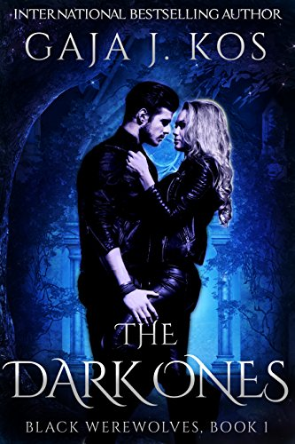 Book: The Dark Ones (Black Werewolves Book 1) by Gaja J. Kos