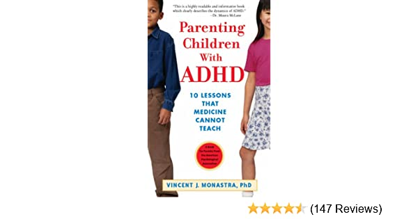 89627426af9 Amazon.com  Parenting Children with ADHD  10 Lessons That Medicine ...