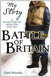 Battle of Britain - a Second World War Spitfire Pilot 1939 - 1941 (My Story)