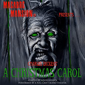 Entertaining Christmas Cast.Amazon Com Macabre Mansion Presents A Christmas Carol