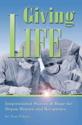 Giving Life, Inspirational Stories of Hope for Organ Donors and Recipients pdf