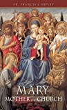 Mary, Mother of the Church, Francis J. Ripley, 0895550946