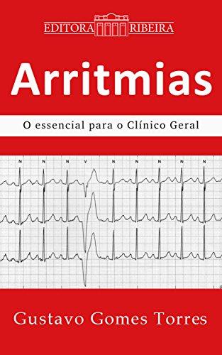 Arritmias: O Essencial para o Clínico Geral (Portuguese Edition)
