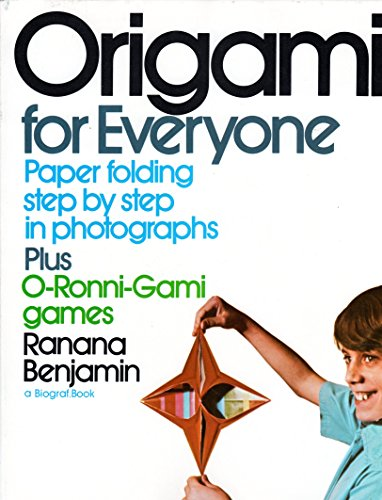 Origami for everyone: Paper folding step by step in photographs, plus O-Ronni-Gami games