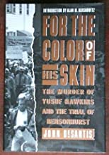For the Color of His Skin: The Murder of Yusuf Hawkins and the Trial of Bensonhurst