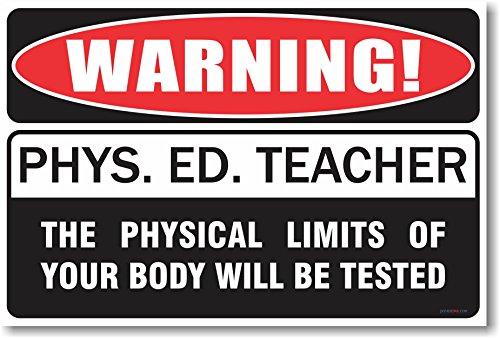 Warning Gym Teacher - New Humor Poster