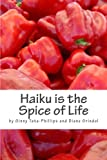 Haiku Is the Spice of Life, Ginny Tata-Phillips and Diane Grindol, 1492353345