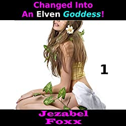 Changed into an Elven Goddess, Book 1