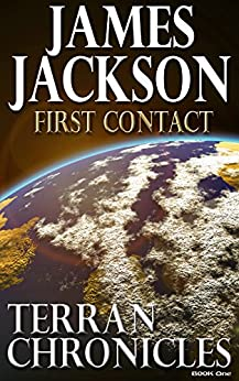 First Contact (Terran Chronicles Book 1) by [Jackson, James]