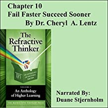 Fail Faster, Succeed Sooner: The Refractive Thinker Volume 1