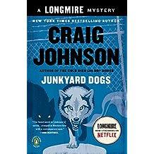 Junkyard Dogs: A Longmire Mystery (Walt Longmire Mysteries Book 6)