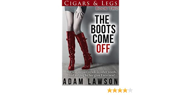 The Boots Come Off (Cigars and Legs Book 2)