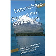 Beyond the Boundaries: Make one world Throw your country Identity Become universal
