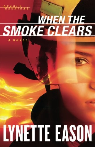 When the Smoke Clears: A Novel (Deadly Reunions) (Volume 1)