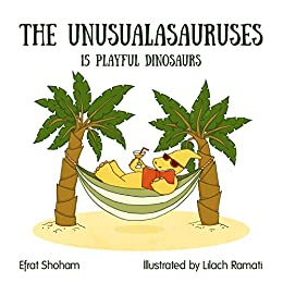 The Unusualasauruses: 15 Playful Dinosaurs (dinosaurs picture book, funny bedtime story collection) by [Shoham, Efrat]