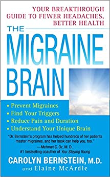 The Migraine Brain: Your Breakthrough Guide to Fewer Headaches, Better Health by [Bernstein, Carolyn, McArdle, Elaine]
