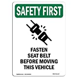 OSHA Safety First Sign - Fasten Seat Belt Before with Symbol | Choose from: Aluminum, Rigid Plastic or Vinyl Label Decal | Protect Your Business, Work Site, Warehouse & Shop Area |  Made in The USA