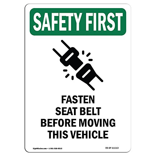 OSHA Safety First Sign - Fasten Seat Belt Before with Symbol   Choose from: Aluminum, Rigid Plastic or Vinyl Label Decal   Protect Your Business, Work Site, Warehouse & Shop Area   Made in The USA by SignMission