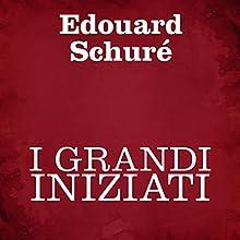 I grandi iniziati Audiobook by Edouard Schuré Narrated by Silvia Cecchini