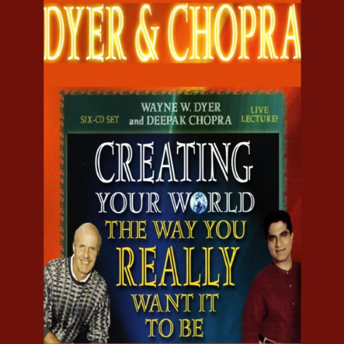 Creating Your World the Way You Really Want it to Be