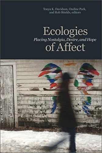 Ecologies of Affect: Placing Nostalgia, Desire, and Hope (Environmental Humanities)