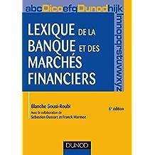LEXIQUE DE LA BANQUE ET DES MARCHES FINANCIERS 6ED.