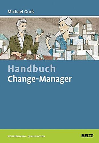 Handbuch Change-Manager (Beltz Weiterbildung) Gebundenes Buch – 31. März 2014 Michael Groß 3407365527 Wirtschaft / Management Andragogik