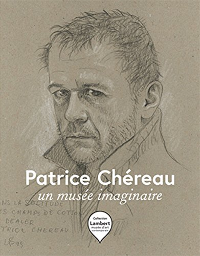 Patrice Chéreau: An Imaginary Museum