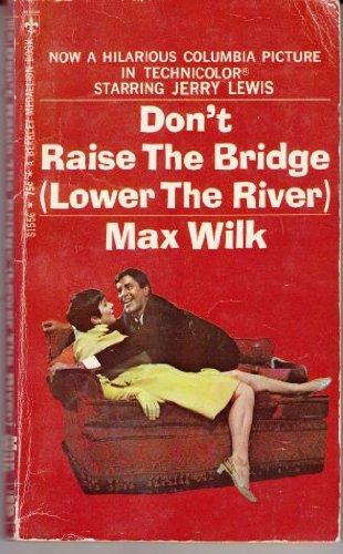 Don't Raise the Bridge Lower the River (Don T Raise The Bridge Lower The River)