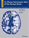 Co-Planar Stereotaxic Atlas of the Human Brain: 3-D Proportional System: An Approach to Cerebral Imaging (Thieme Classics)