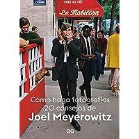 Cómo hago Fotografías. 20 Consejos De Joel Meyerowitz