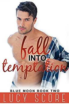 Fall Into Temptation: A Small Town Love Story (Blue Moon Book 2) by [Score, Lucy]