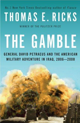 The Gamble: General David Petraeus and the American Military Adventure in Iraq, 2006-2008 ebook
