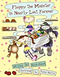 Floppy the Monster Is Nearly Lost Forever, Sarah Hague, 1907719032