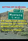 Getting Off in Nevada: The Fascinating Stories Behind the Exit Names of Nevada s Interstates