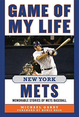 Game of My Life New York Mets: Memorable Stories of Mets Baseball - Minor League Game Mound